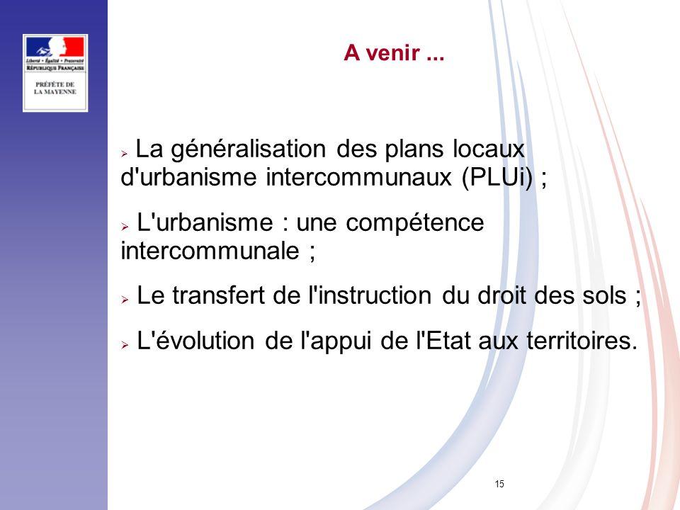 L urbanisme : une compétence intercommunale ;