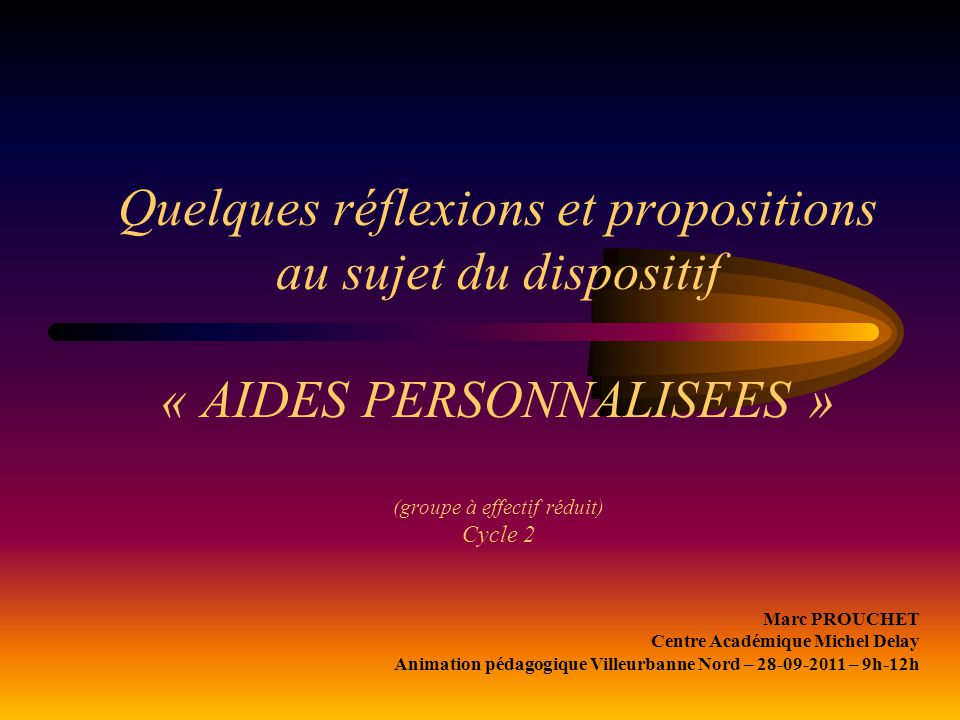 Quelques réflexions et propositions au sujet du dispositif « AIDES PERSONNALISEES » (groupe à effectif réduit) Cycle 2