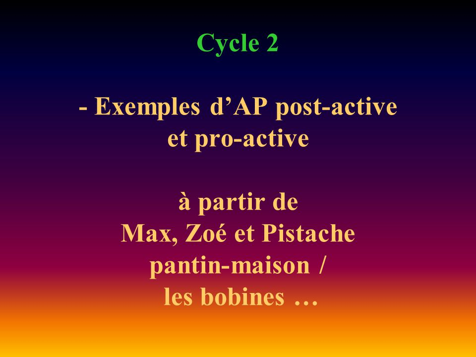 Cycle 2 - Exemples d'AP post-active et pro-active