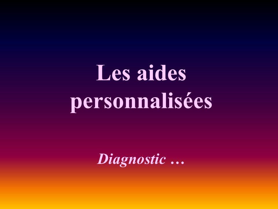 Les aides personnalisées Diagnostic …
