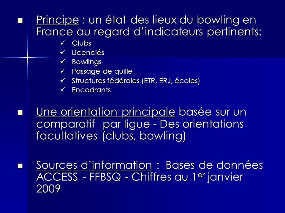 Principe : un état des lieux du bowling en France au regard d'indicateurs pertinents: