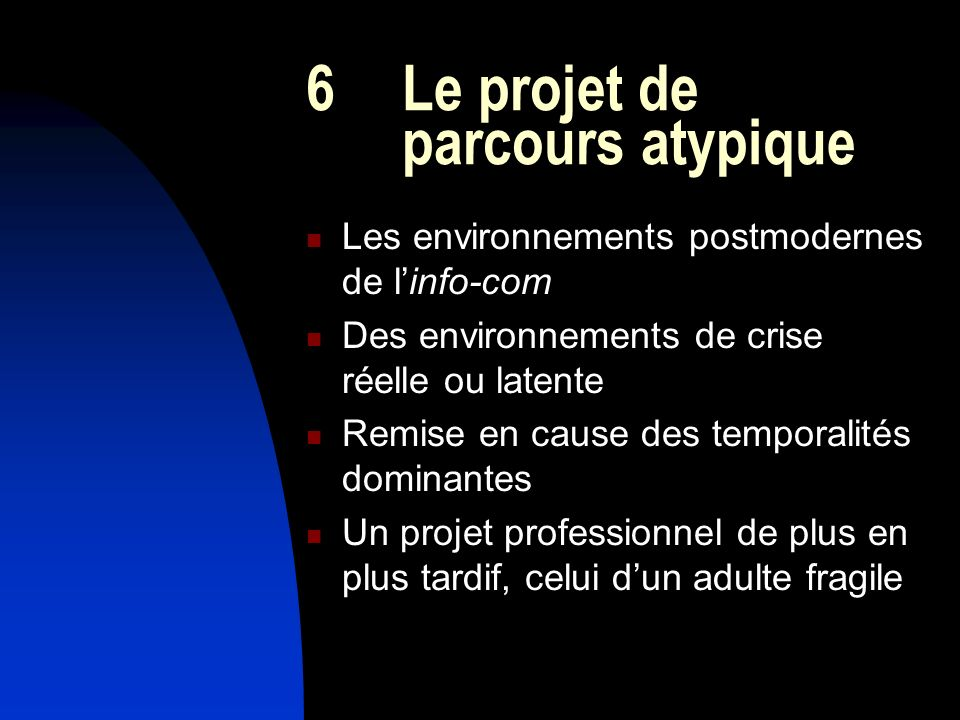 6 Le projet de parcours atypique