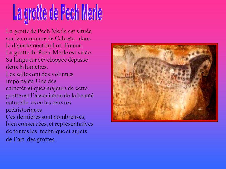 La grotte de Pech Merle est située sur la commune de Cabrets , dans le département du Lot, France.