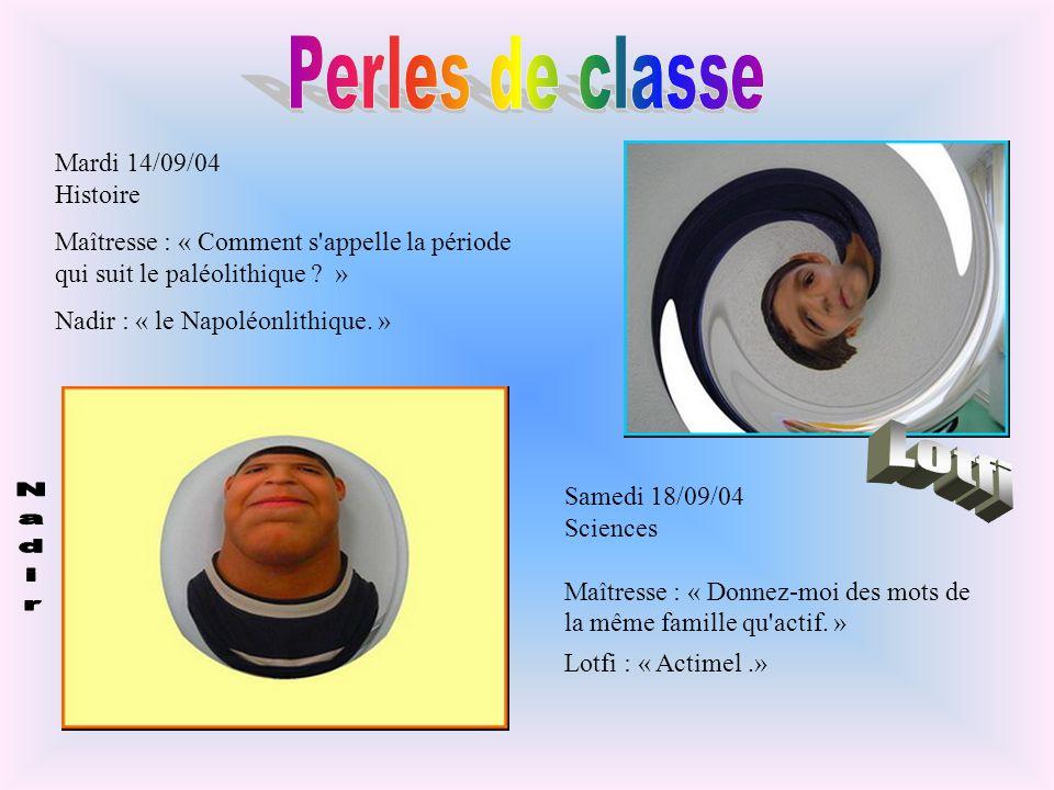 Perles de classe Lotfi Mardi 14/09/04 Histoire