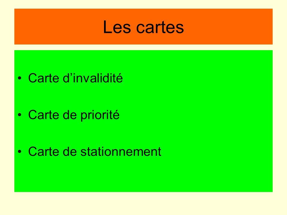 Les cartes Carte d'invalidité Carte de priorité Carte de stationnement