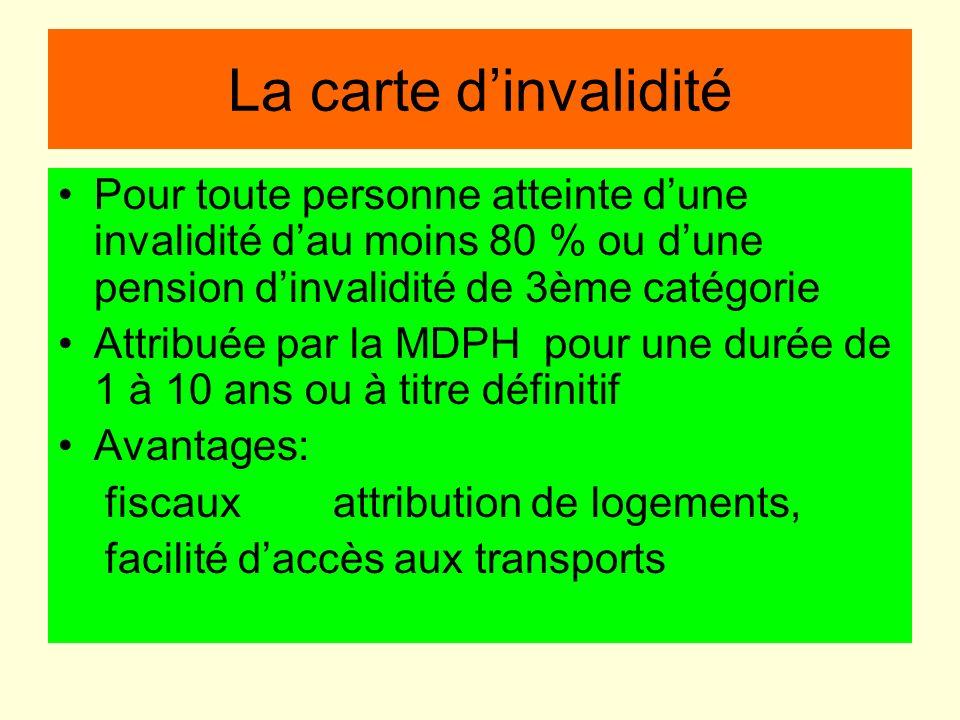 La carte d'invaliditéPour toute personne atteinte d'une invalidité d'au moins 80 % ou d'une pension d'invalidité de 3ème catégorie.
