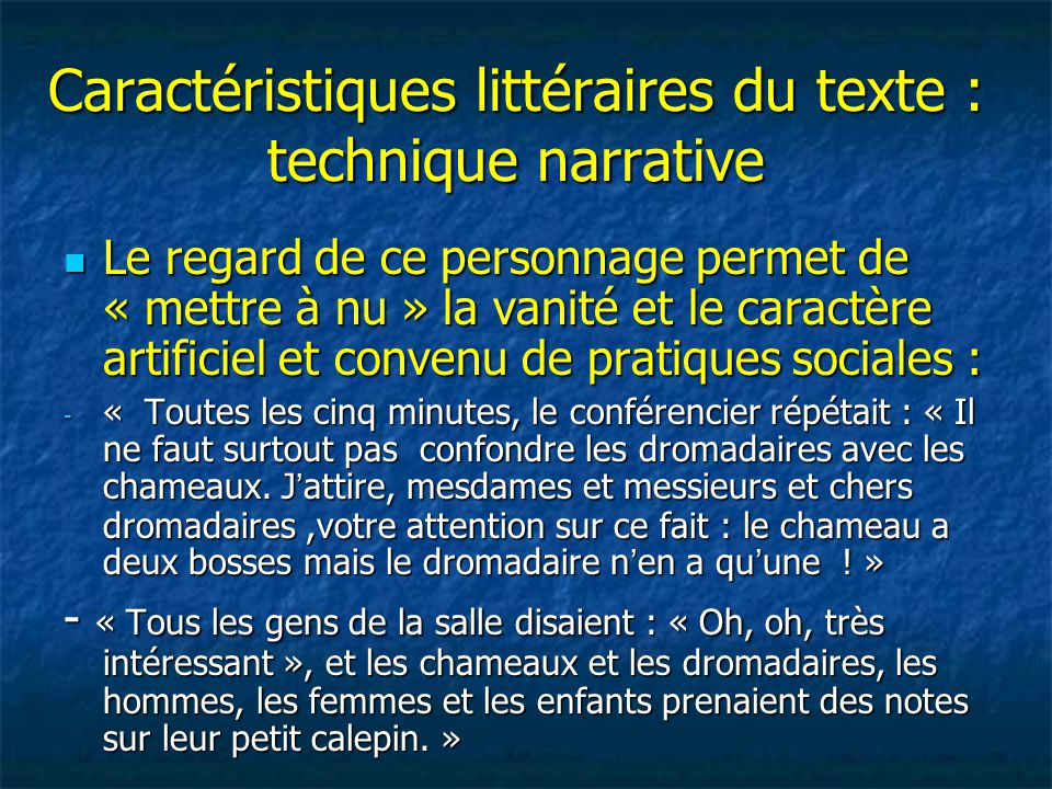 Caractéristiques littéraires du texte : technique narrative