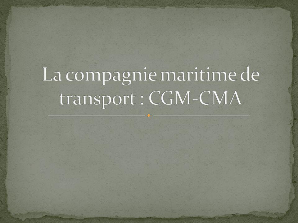 La compagnie maritime de transport : CGM-CMA
