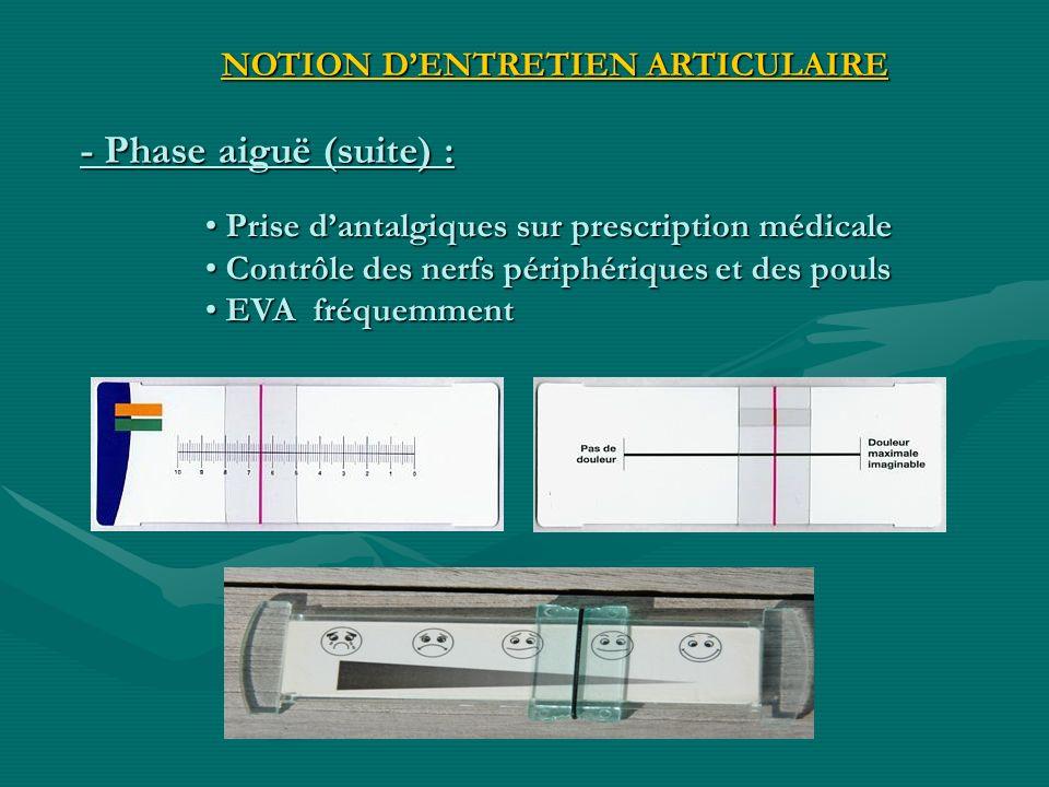 - Phase aiguë (suite) : NOTION D'ENTRETIEN ARTICULAIRE