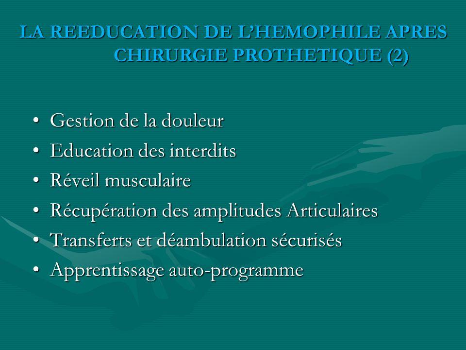 LA REEDUCATION DE L'HEMOPHILE APRES CHIRURGIE PROTHETIQUE (2)