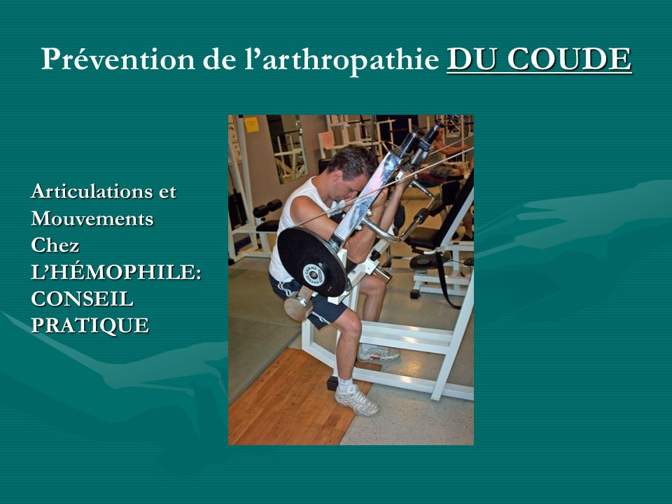 Prévention de l'arthropathie DU COUDE