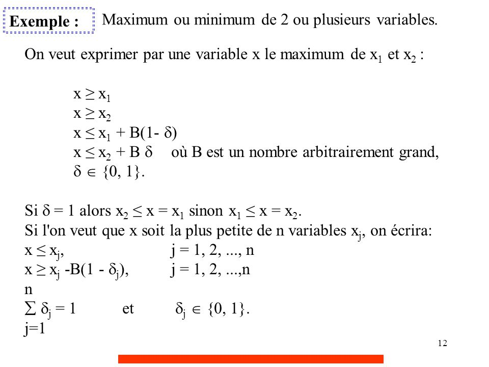 Exemple : Maximum ou minimum de 2 ou plusieurs variables. On veut exprimer par une variable x le maximum de x1 et x2 :