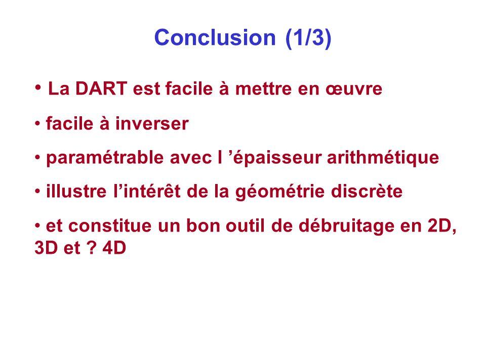 Conclusion (1/3) La DART est facile à mettre en œuvre