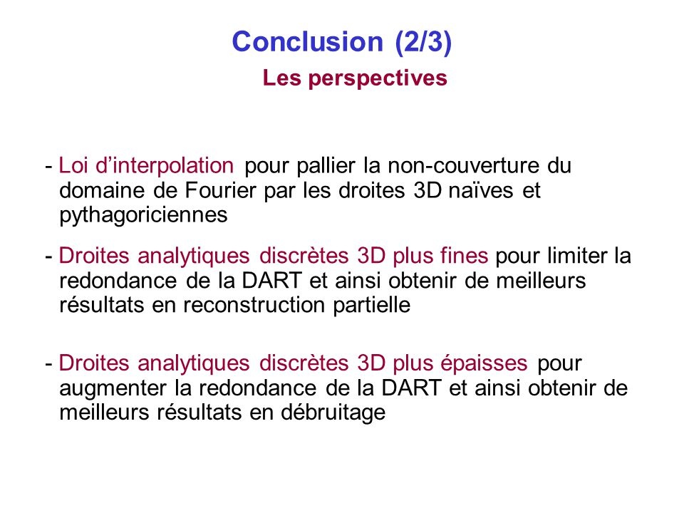 Conclusion (2/3) Les perspectives