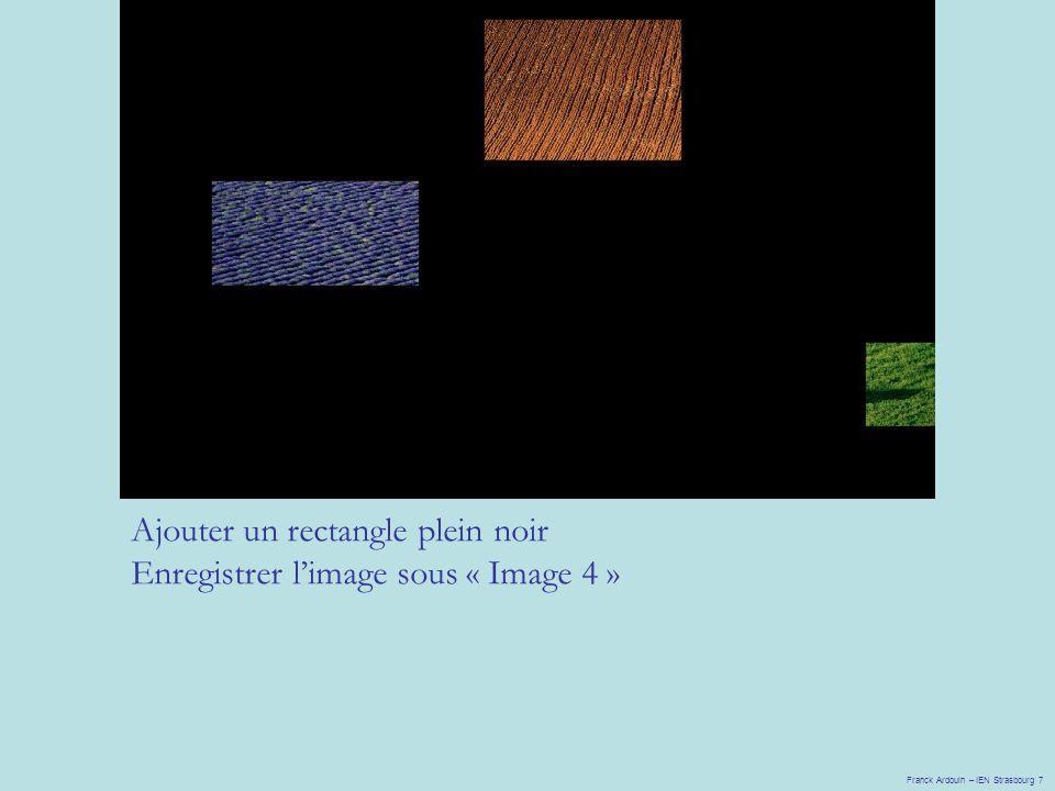Ajouter un rectangle plein noir Enregistrer l'image sous « Image 4 »