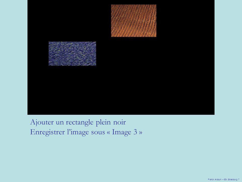 Ajouter un rectangle plein noir Enregistrer l'image sous « Image 3 »