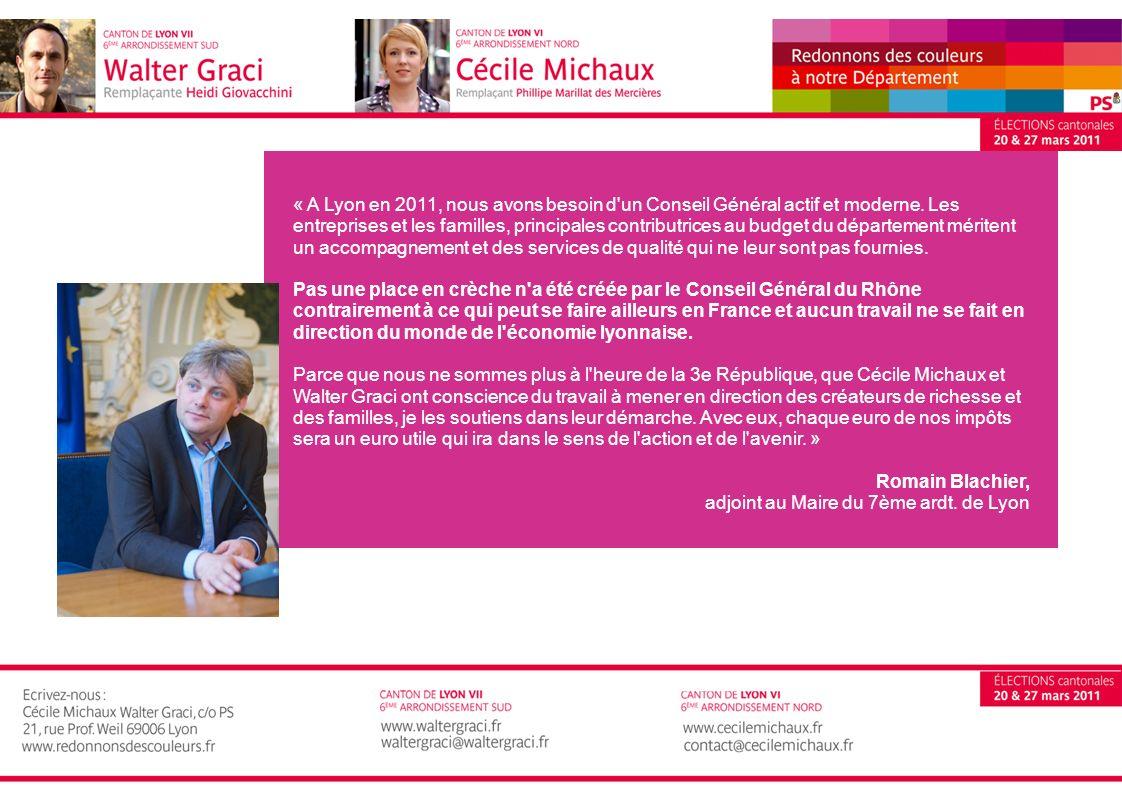 « A Lyon en 2011, nous avons besoin d un Conseil Général actif et moderne. Les entreprises et les familles, principales contributrices au budget du département méritent un accompagnement et des services de qualité qui ne leur sont pas fournies.