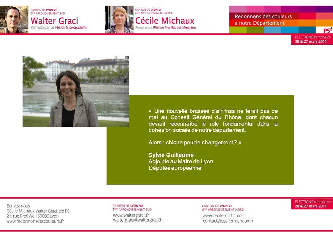 « Une nouvelle brassée d'air frais ne ferait pas de mal au Conseil Général du Rhône, dont chacun devrait reconnaître le rôle fondamental dans la cohésion sociale de notre département.