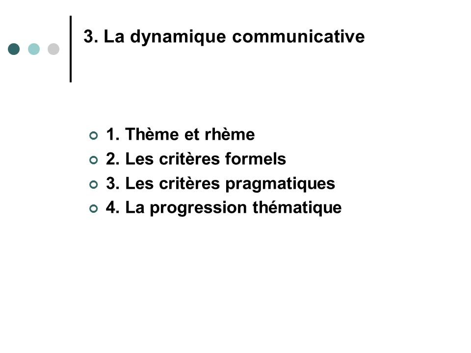 3. La dynamique communicative