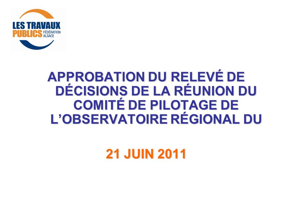 APPROBATION DU RELEVÉ DE DÉCISIONS DE LA RÉUNION DU COMITÉ DE PILOTAGE DE L'OBSERVATOIRE RÉGIONAL DU