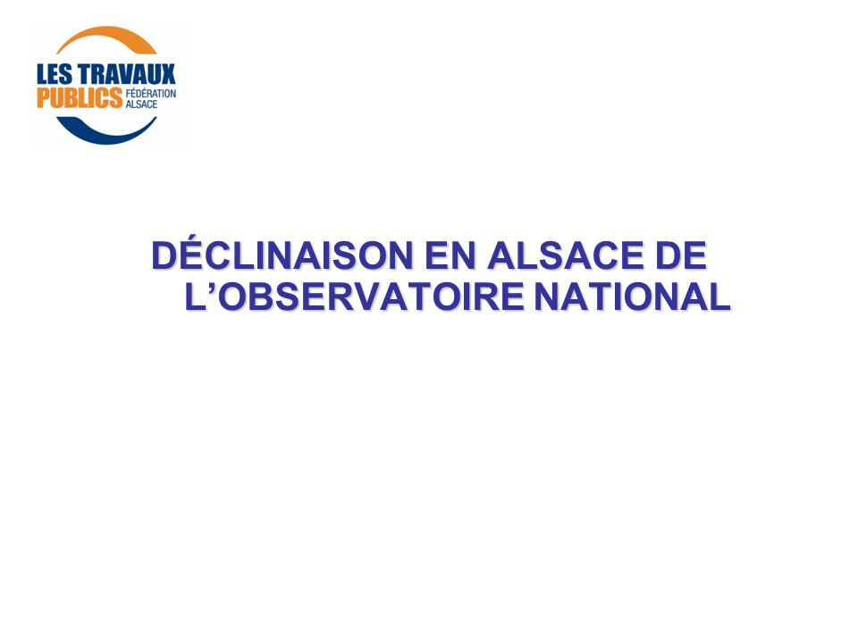 DÉCLINAISON EN ALSACE DE L'OBSERVATOIRE NATIONAL