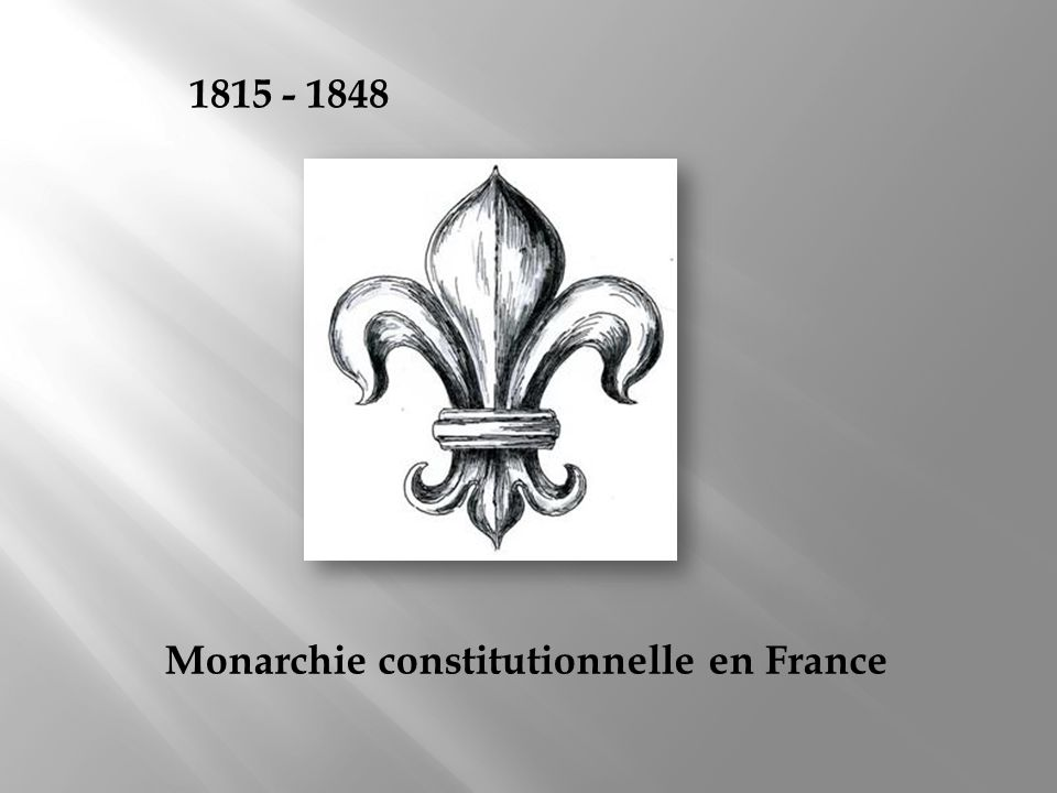 1815 - 1848 Monarchie constitutionnelle en France