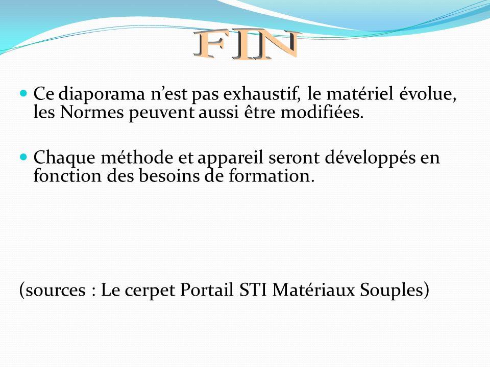 FIN Ce diaporama n'est pas exhaustif, le matériel évolue, les Normes peuvent aussi être modifiées.