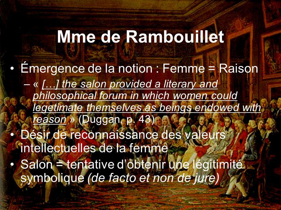 Mme de Rambouillet Émergence de la notion : Femme = Raison