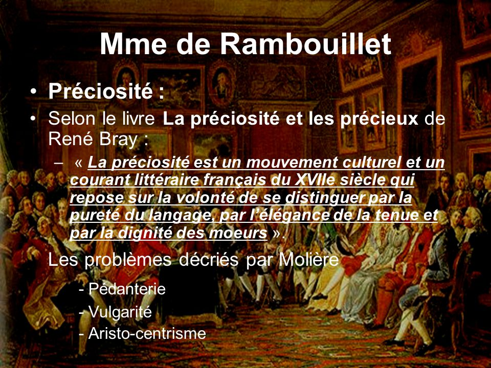 Mme de Rambouillet Préciosité : Les problèmes décriés par Molière