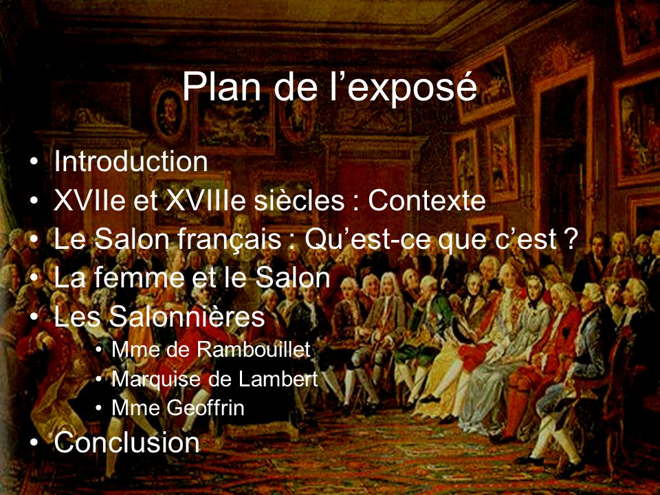 Plan de l'exposé Introduction XVIIe et XVIIIe siècles : Contexte