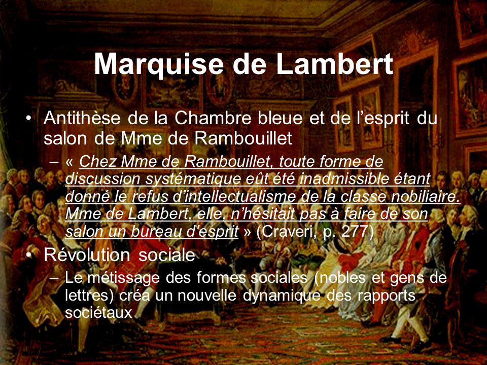 Marquise de Lambert Antithèse de la Chambre bleue et de l'esprit du salon de Mme de Rambouillet.