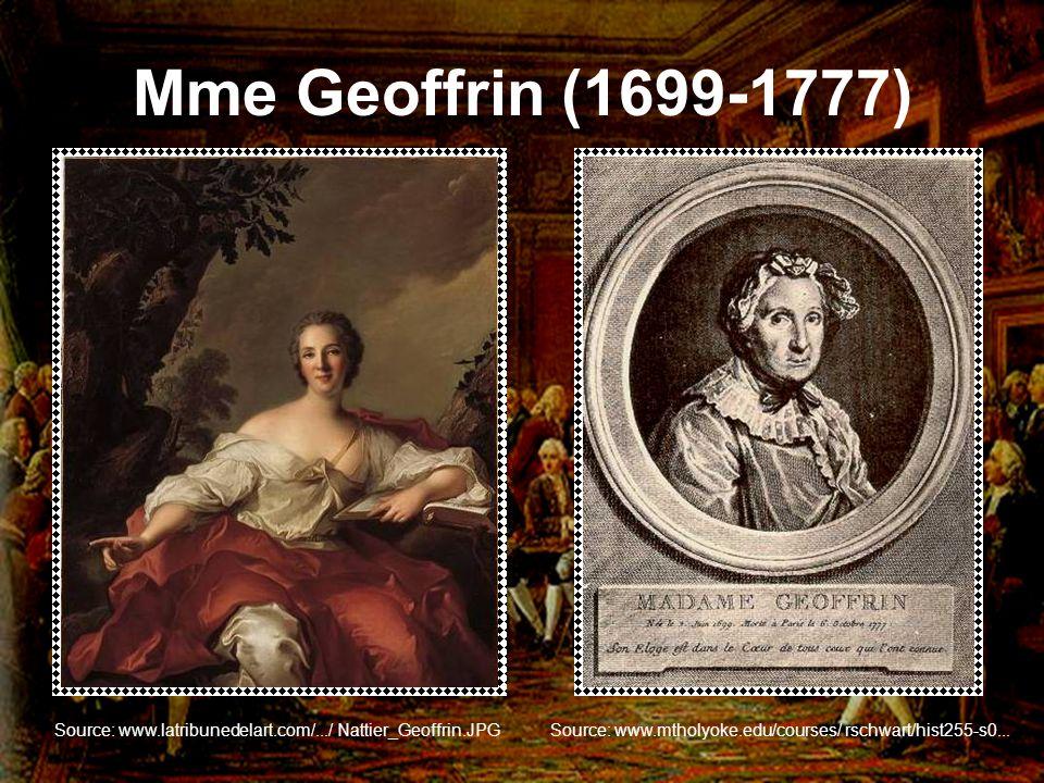 Mme Geoffrin (1699-1777) Source: www.latribunedelart.com/.../ Nattier_Geoffrin.JPG.