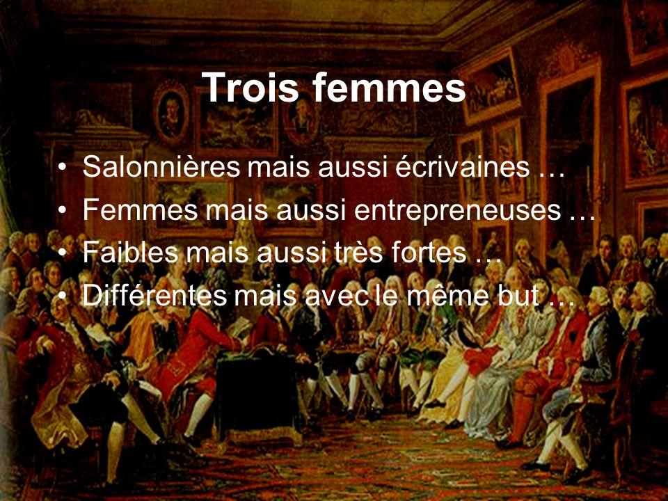 Trois femmes Salonnières mais aussi écrivaines …