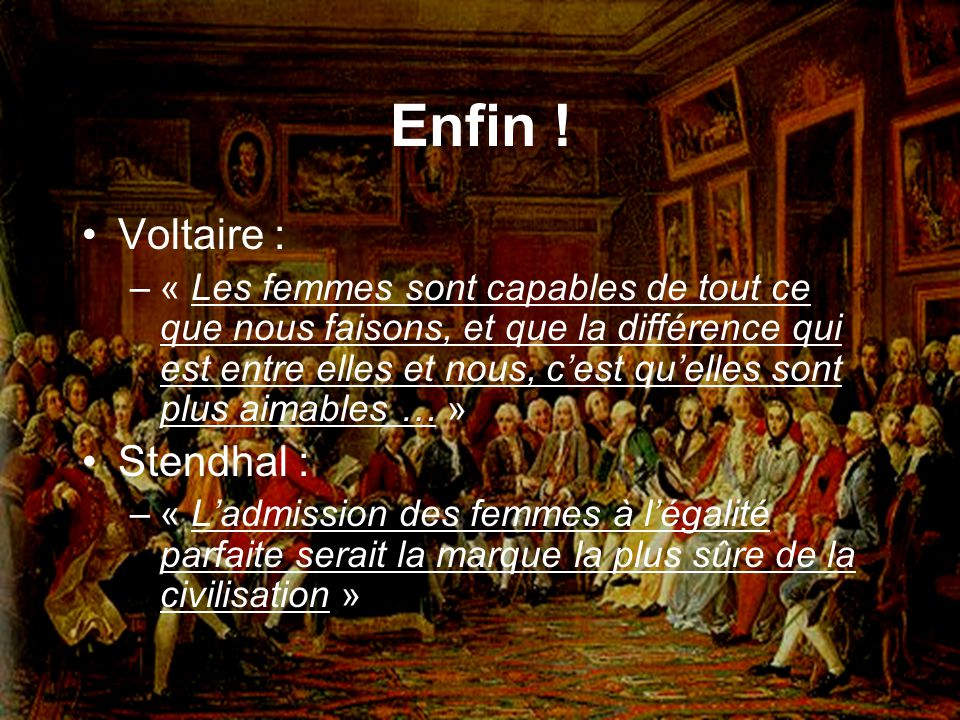 Enfin ! Voltaire : Stendhal :