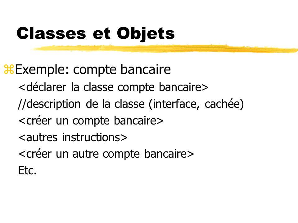 Classes et Objets Exemple: compte bancaire