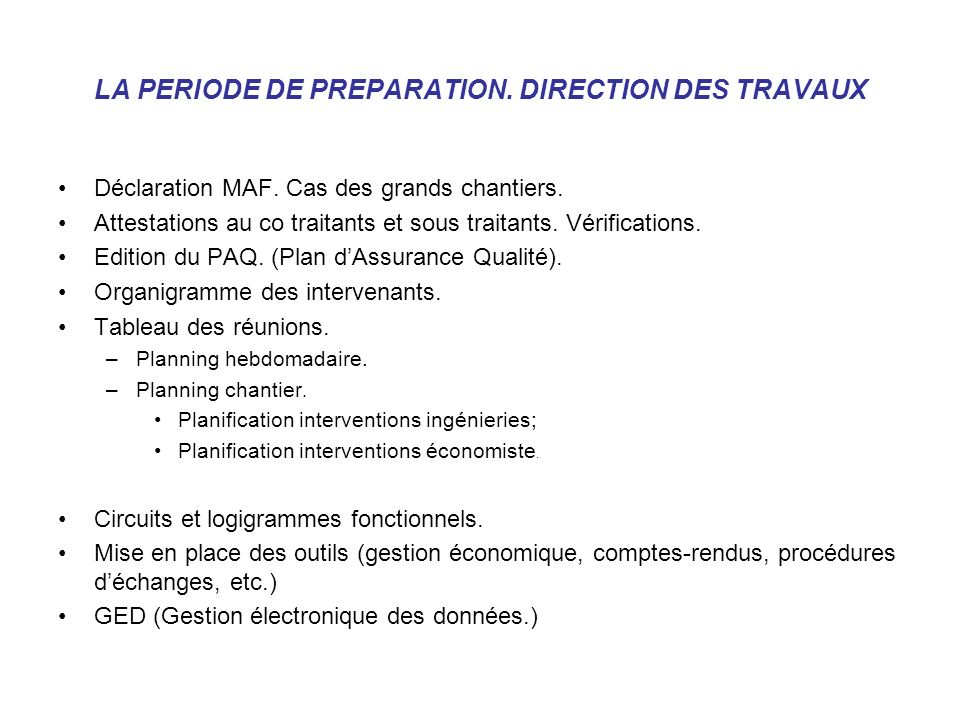 LA PERIODE DE PREPARATION. DIRECTION DES TRAVAUX