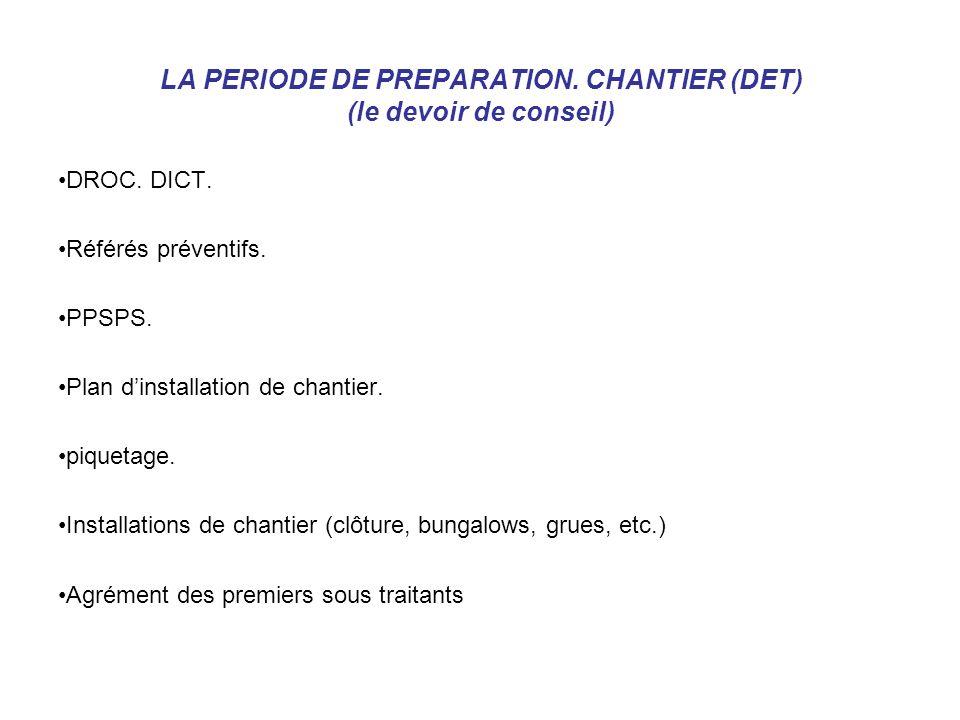 LA PERIODE DE PREPARATION. CHANTIER (DET) (le devoir de conseil)