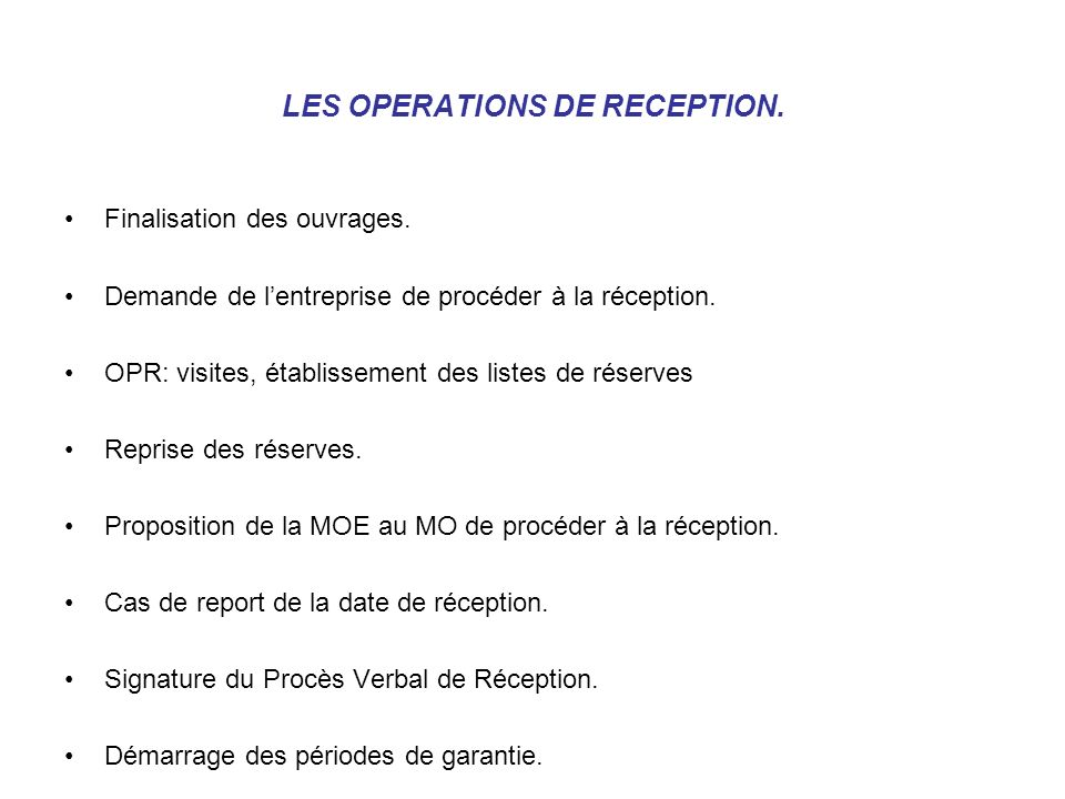 LES OPERATIONS DE RECEPTION.