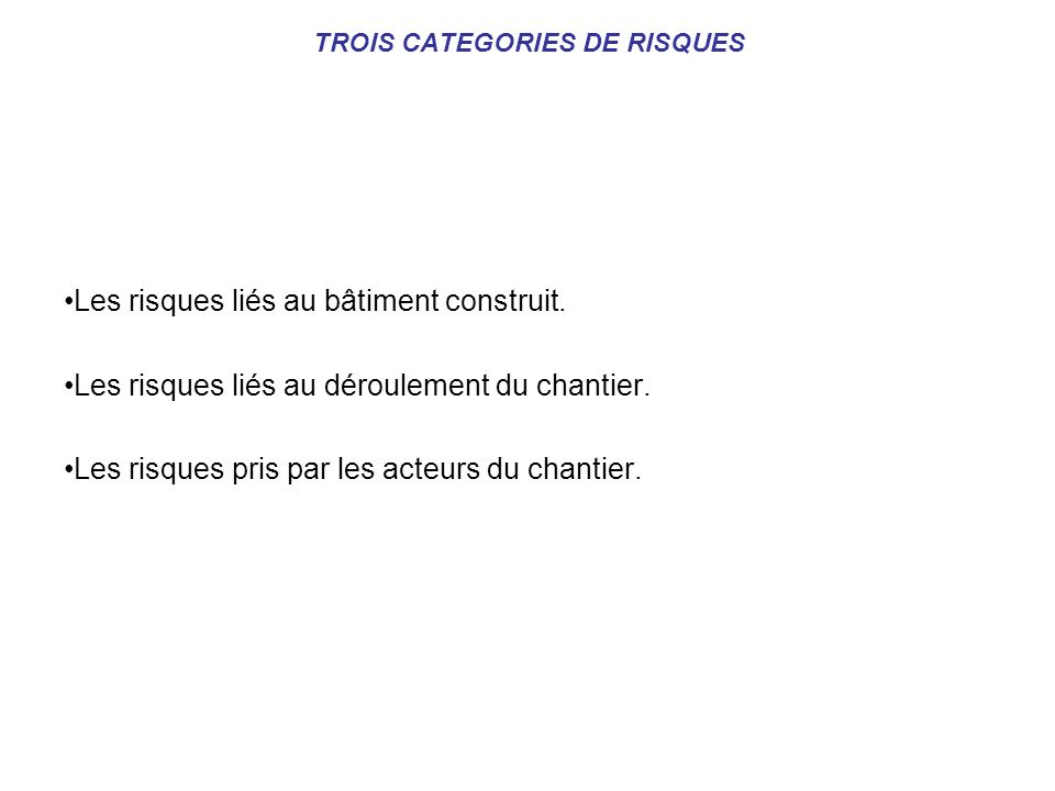 TROIS CATEGORIES DE RISQUES