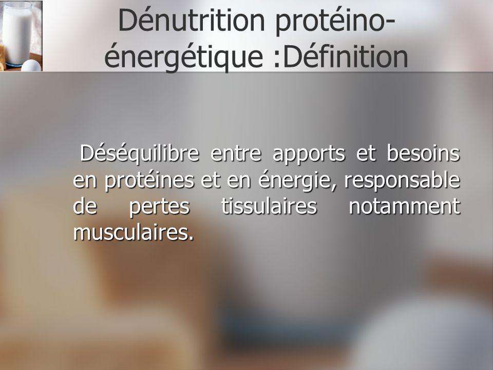 Dénutrition protéino-énergétique :Définition