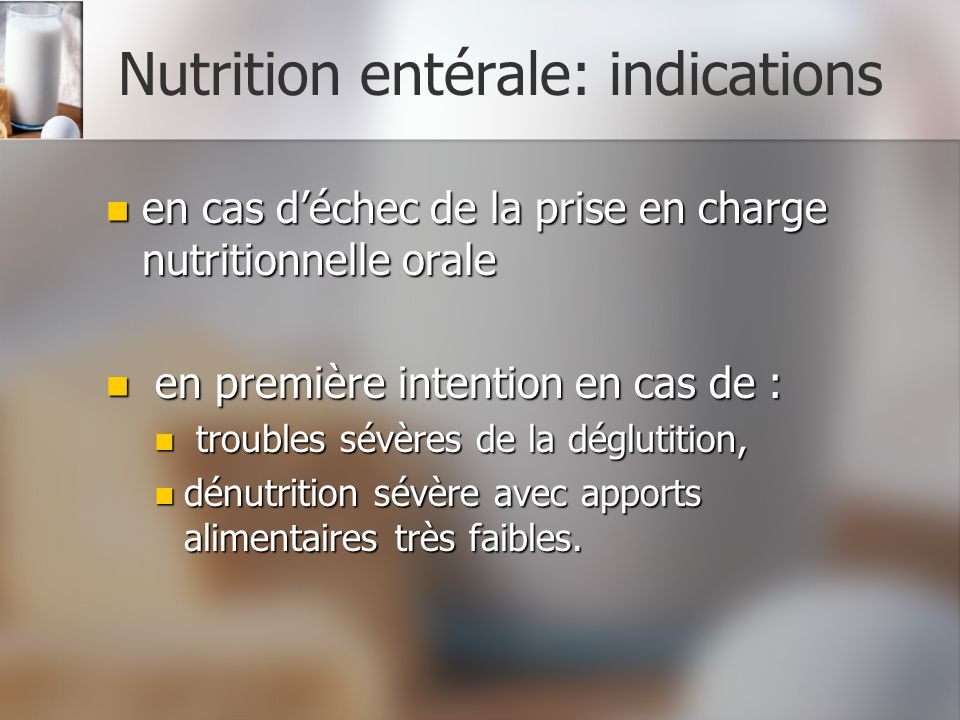 Nutrition entérale: indications