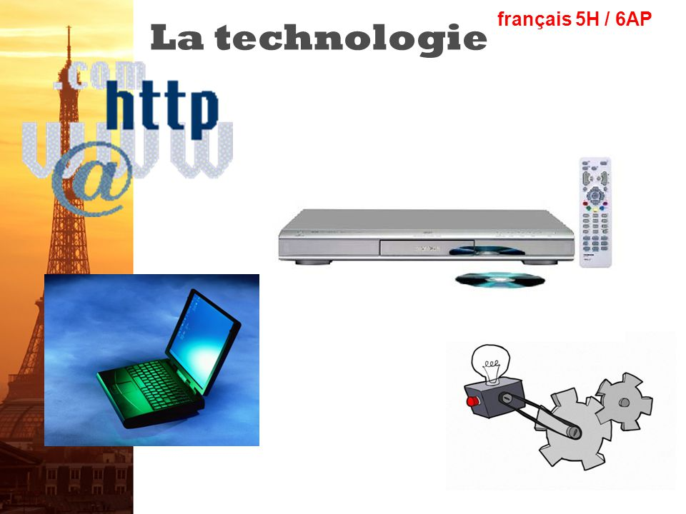 français 5H / 6AP La technologie
