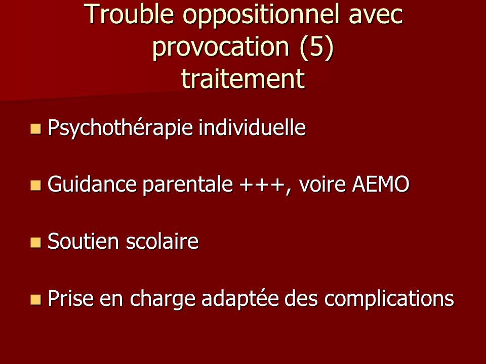 Trouble oppositionnel avec provocation (5) traitement