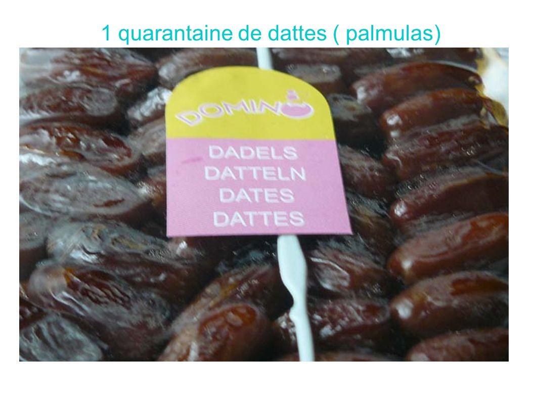 1 quarantaine de dattes ( palmulas)