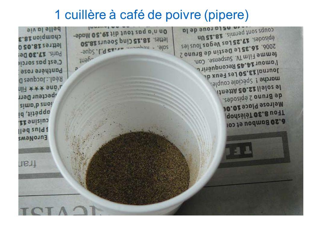 1 cuillère à café de poivre (pipere)