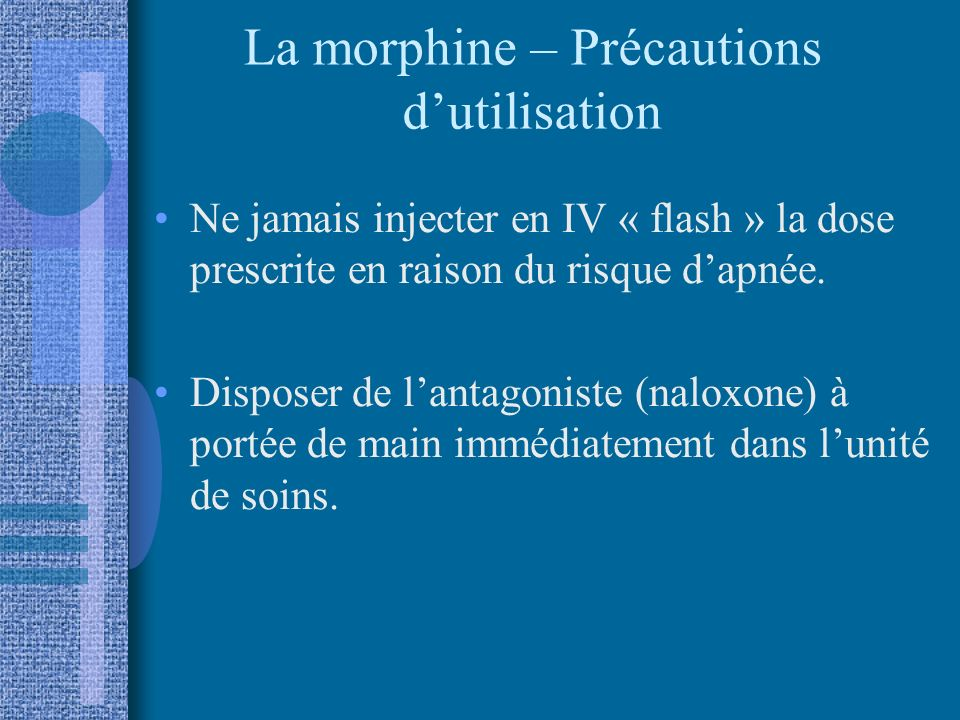 La morphine – Précautions d'utilisation