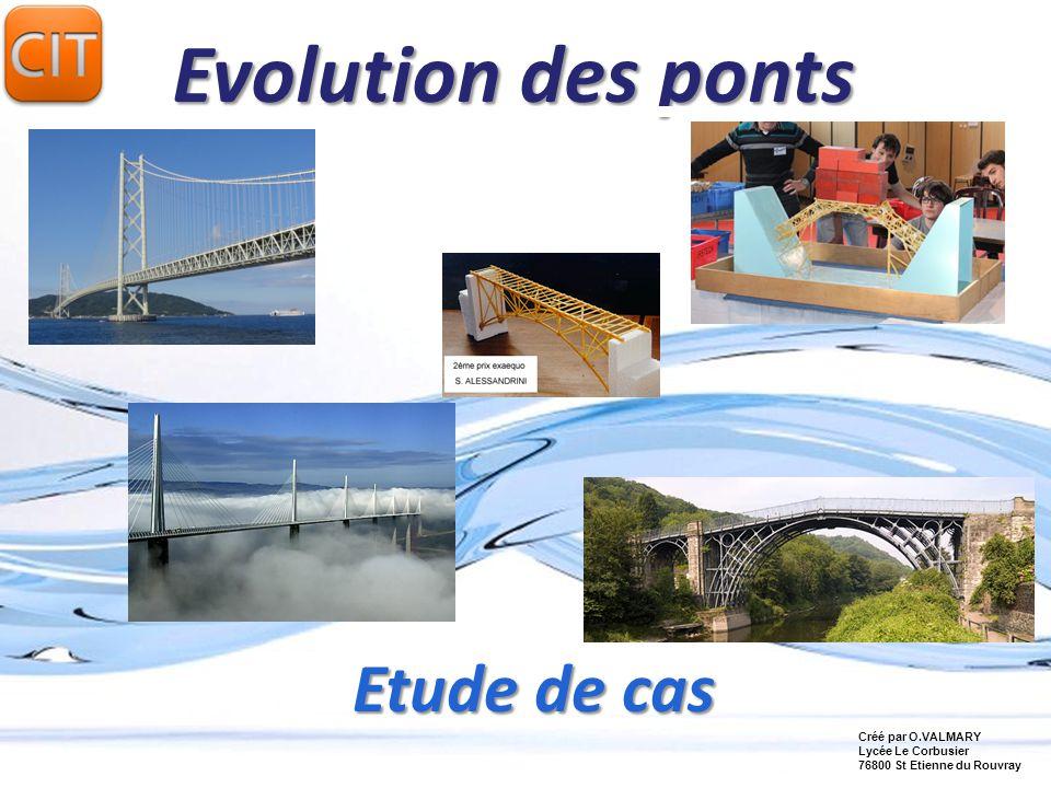 Evolution des ponts Etude de cas Créé par O.VALMARY Lycée Le Corbusier