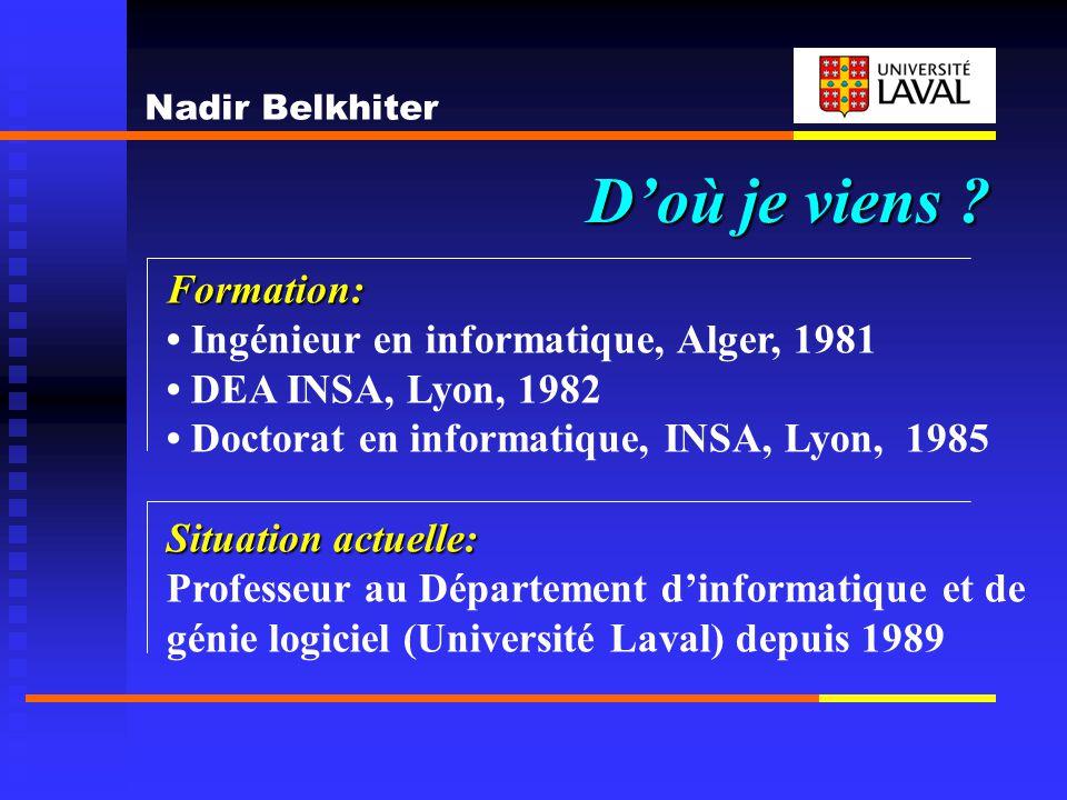 D'où je viens Formation: • Ingénieur en informatique, Alger, 1981