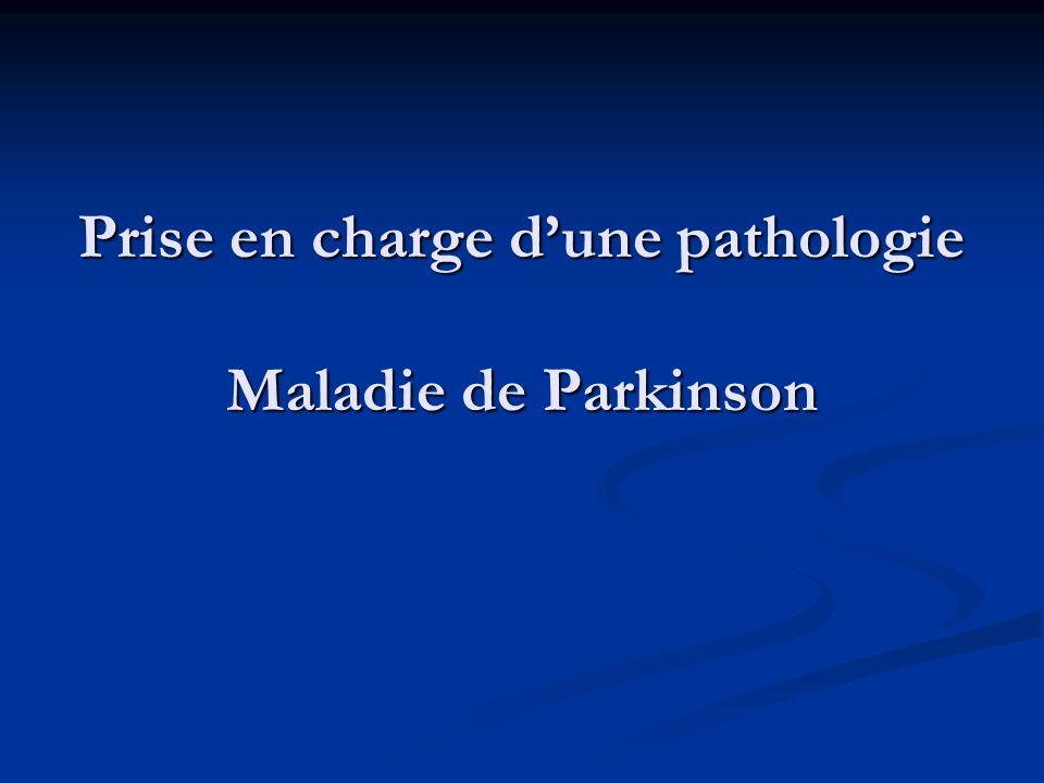 Prise en charge d'une pathologie Maladie de Parkinson