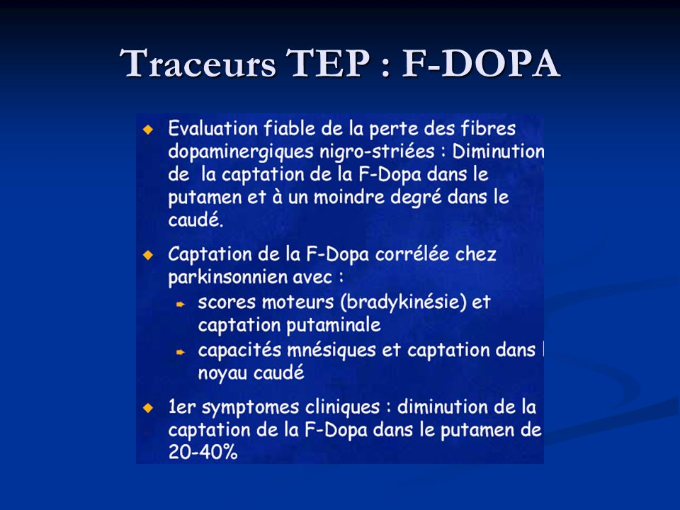 Traceurs TEP : F-DOPA
